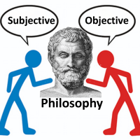 Philosophy - Subjective or Objective